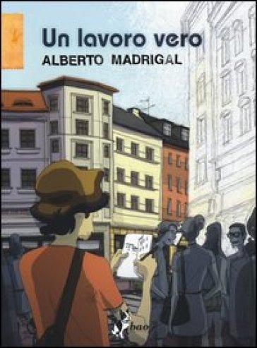 Un lavoro vero - Alberto Madrigal  