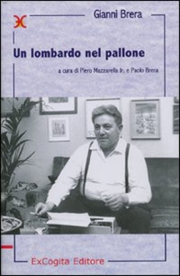 Un lombardo nel pallone - Gianni Brera |