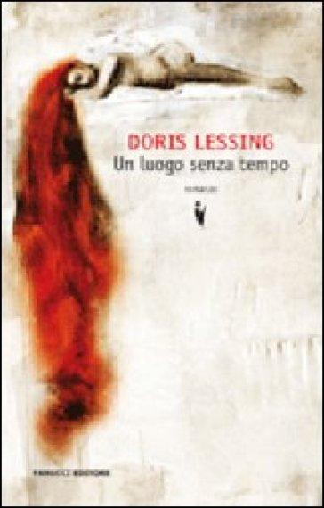 Un luogo senza tempo - Doris Lessing | Rochesterscifianimecon.com