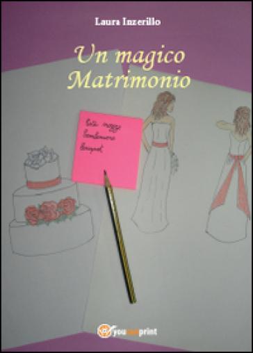 Un magico matrimonio - Laura Inzerillo |
