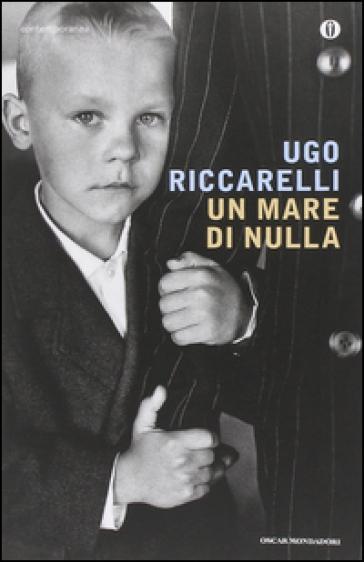 Un mare di nulla - Ugo Riccarelli |