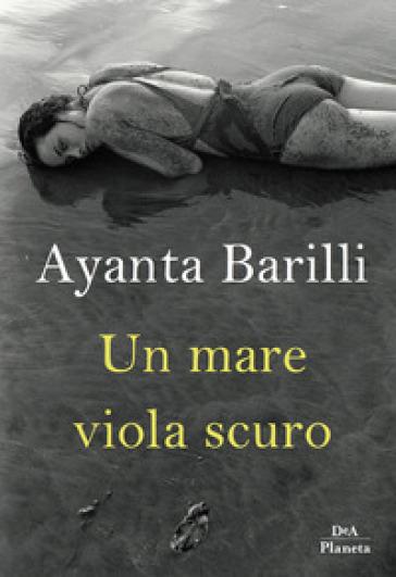 Un mare viola scuro - Ayanta Barilli   Jonathanterrington.com
