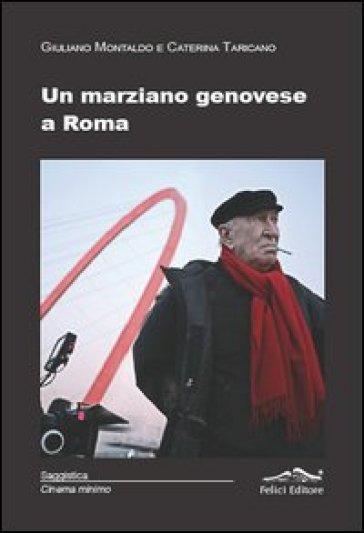 Un marziano genovese a Roma - C. Taricano |