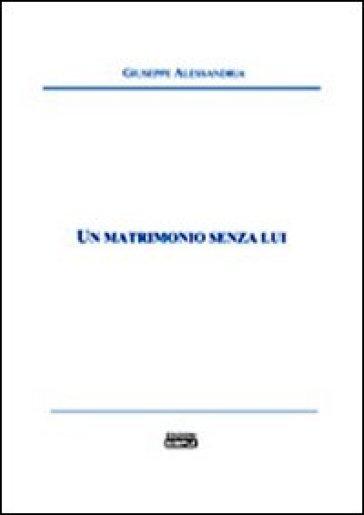 Un matrimonio senza lui - Giuseppe Alessandria   Kritjur.org