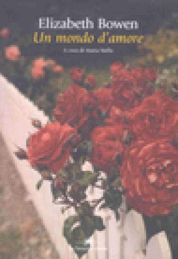 Un mondo d'amore - Elizabeth Bowen  