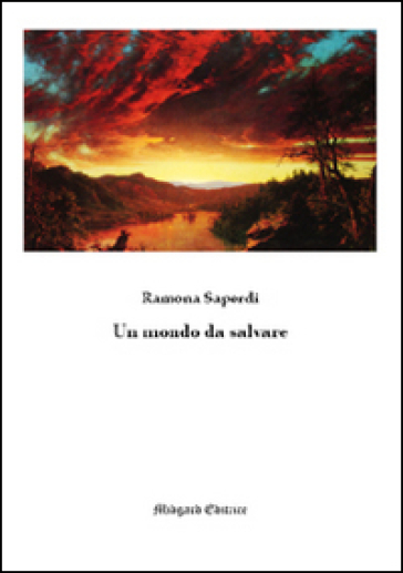 Un mondo da salvare - Ramona Saperdi |
