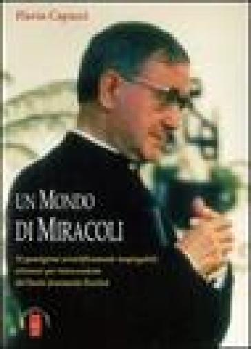 Un mondo di miracoli - Flavio Capucci  