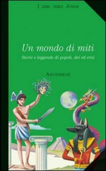 Un mondo di miti - Alice Assandri |