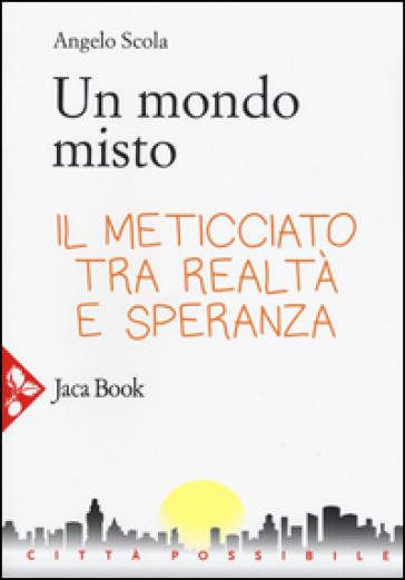 Un mondo misto - Angelo Scola  