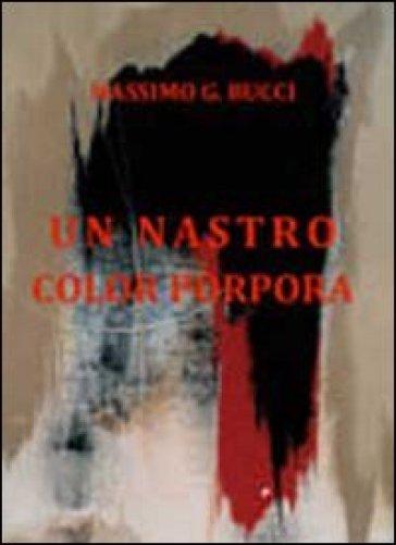 Un nastro color porpora - Massimo G. Bucci | Ericsfund.org