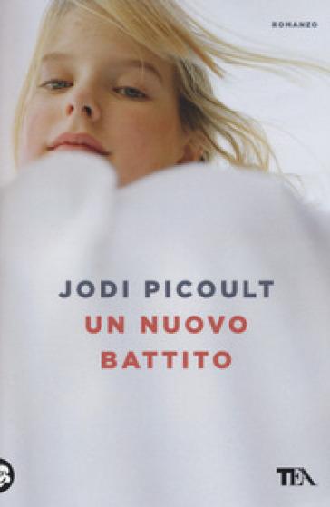 Un nuovo battito - Jodi Picoult | Jonathanterrington.com