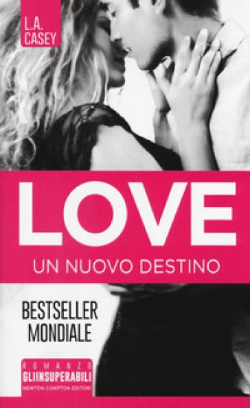 Un nuovo destino. Love - L. A. Casey pdf epub