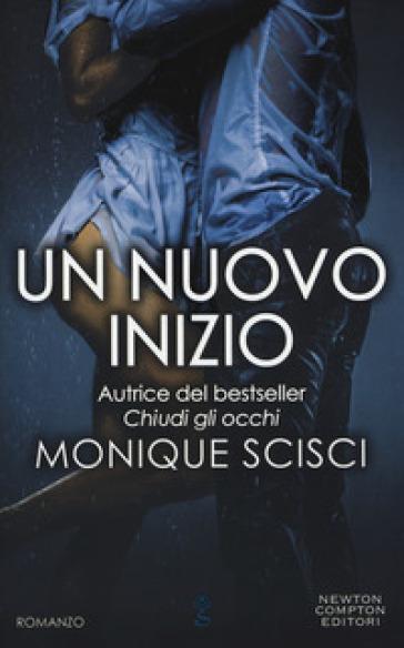 Un nuovo inizio - Monique Scisci |