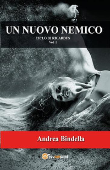 Un nuovo nemico - Andrea Bindella |