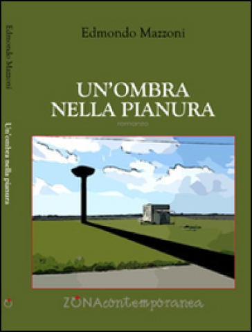 Un'ombra nella pianura - Edmondo Mazzoni | Jonathanterrington.com