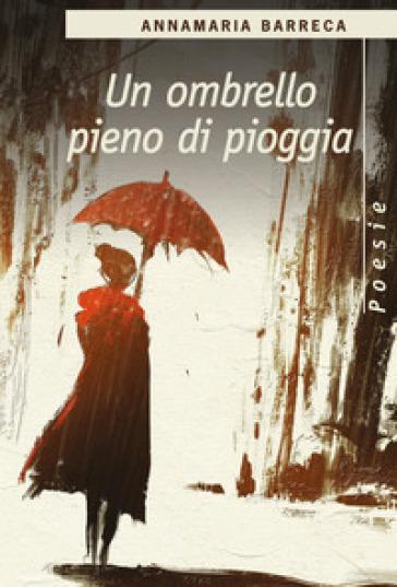 Un ombrello pieno di pioggia - Annamaria Barreca   Kritjur.org