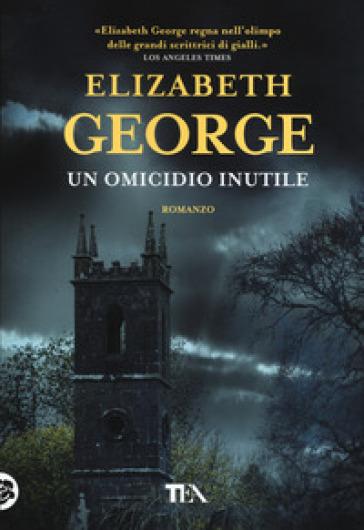 Un omicidio inutile - Elizabeth George |