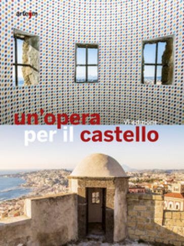 Un'opera per il castello 2016 - A. Tecce | Rochesterscifianimecon.com