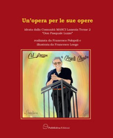 Un'opera per le sue opere - Francesco Polopoli | Kritjur.org