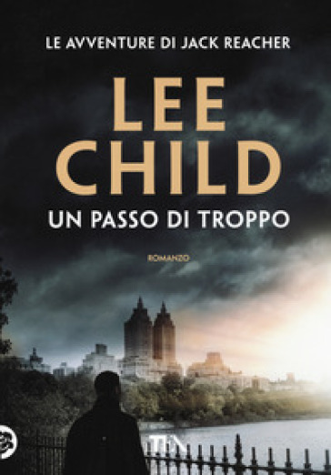 Un passo di troppo - Lee Child | Rochesterscifianimecon.com