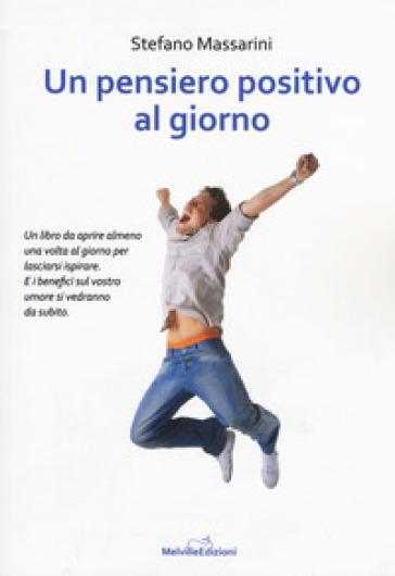 Un pensiero positivo al giorno - Stefano Massarini |
