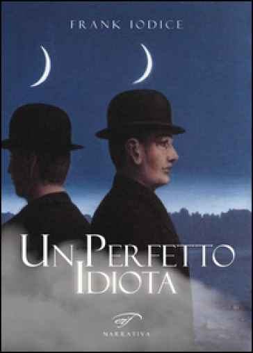 Un perfetto idiota - Frank Iodice | Ericsfund.org