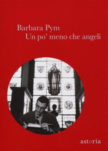 Un po' meno che angeli - Barbara Pym   Kritjur.org