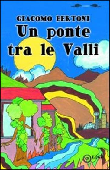 Un ponte tra le valli - Giacomo Bertoni   Rochesterscifianimecon.com