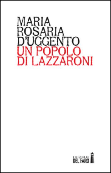 Un popolo di lazzaroni - Maria Rosaria D'Uggento |