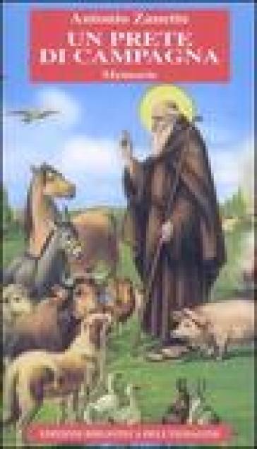Un prete di campagna. Memorie - Antonio Zanette  