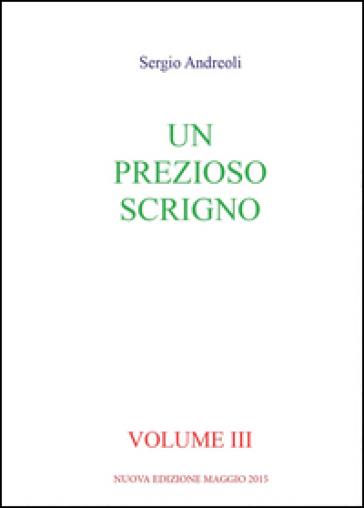 Un prezioso scrigno. 3. - Sergio Andreoli |