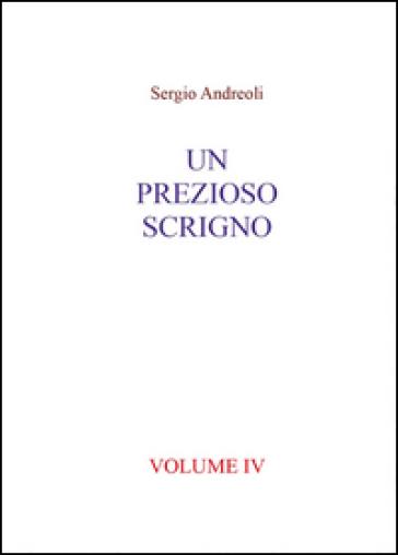 Un prezioso scrigno. 4. - Sergio Andreoli |