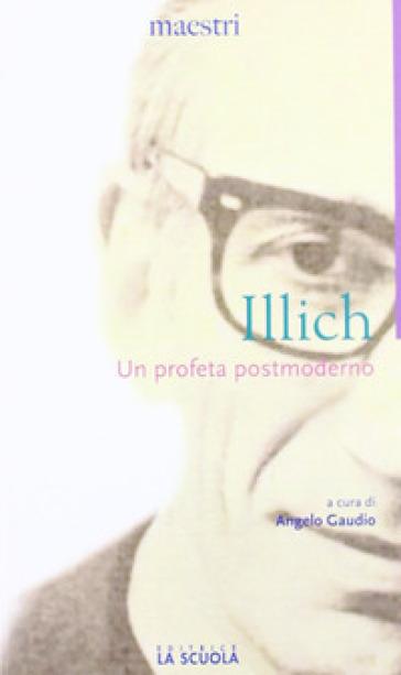 Un profeta postmoderno - Ivan Illich | Jonathanterrington.com
