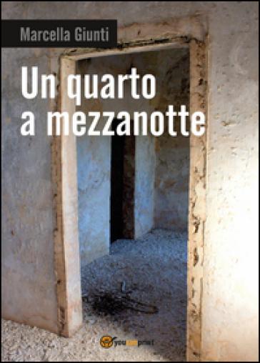 Un quarto a mezzanotte - Marcella Giunti   Kritjur.org