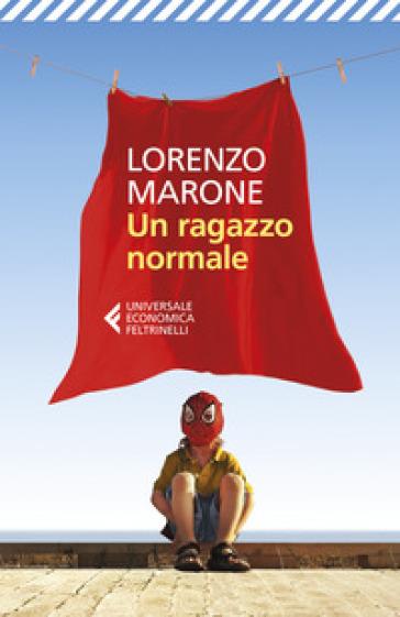 Un ragazzo normale - Lorenzo Marone |