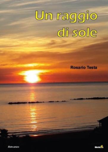 Un raggio di sole - Rosario Testa | Rochesterscifianimecon.com