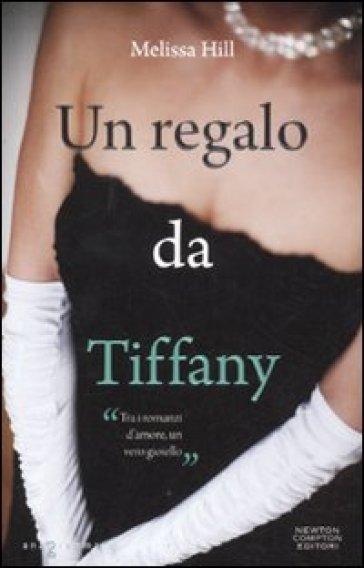Un regalo da tiffany melissa hill libro mondadori store for Regalo libri gratis