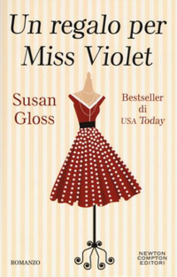 Un regalo per Miss Violet - Gloss Susan   Ericsfund.org
