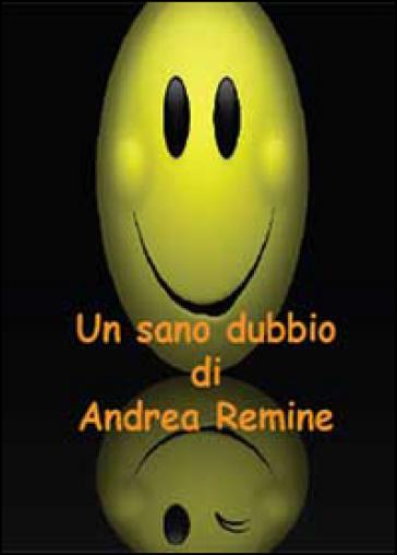 Un sano dubbio - Andrea Remine | Jonathanterrington.com