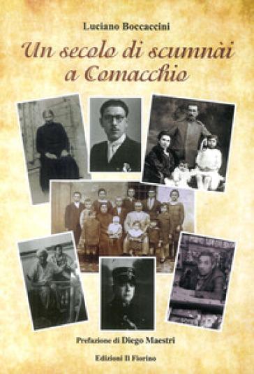 Un secolo di scumnài a Comacchio - Luciano Boccaccini |