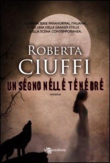 Un segno nelle tenebre - Roberta Ciuffi   Jonathanterrington.com