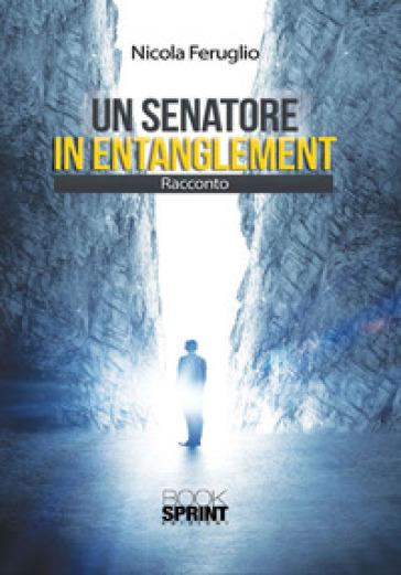 Un senatore in entanglement - Nicola Feruglio | Kritjur.org