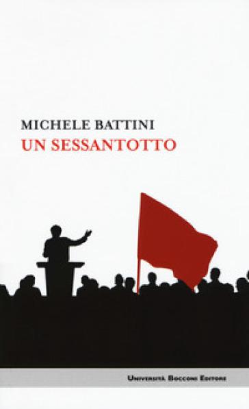 Un sessantotto - Michele Battini |