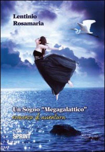 Un sogno «megagalattico» - Rosamaria Lentinio   Kritjur.org