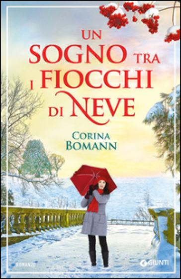 Un sogno tra i fiocchi di neve - Corina Bomann | Kritjur.org