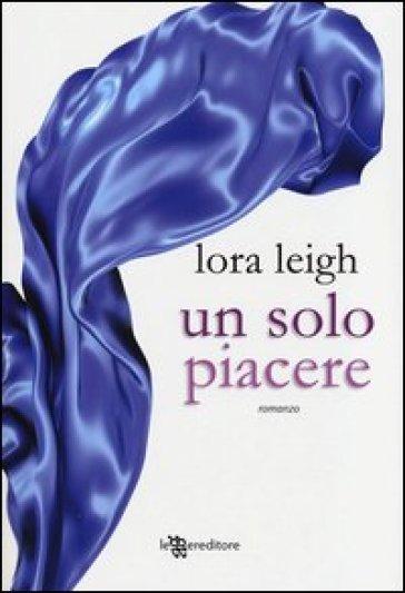 Un solo piacere - Lora Leigh  