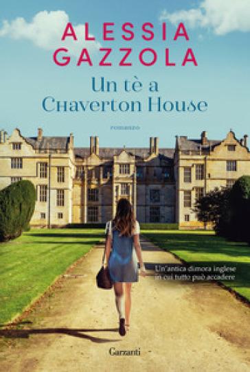 Un tè a Chaverton House - Alessia Gazzola - Libro - Mondadori Store