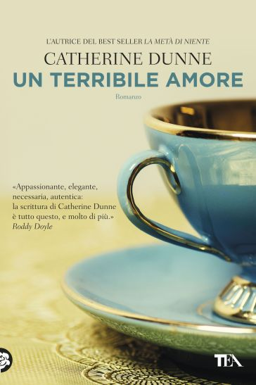 Un terribile amore - Catherine Dunne |