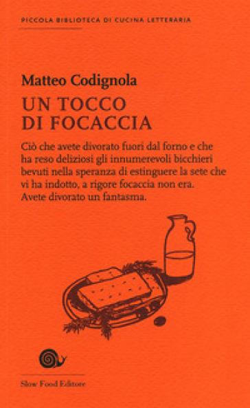 Un tocco di focaccia - Matteo Codignola |