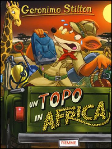 Un topo in Africa - Geronimo Stilton |